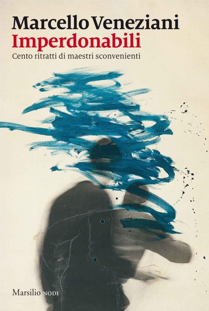 Book Cover: Imperdonabili. Cento ritratti di maestri sconvenienti
